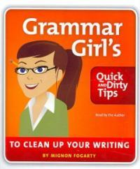 Grammar Girl's Quick and Dirty Tips to Clean Up Your Writing (Audio CD)