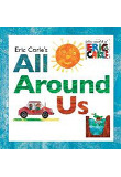 Eric Carle's All Around Us - The World of Eric Carle (Hardcover)