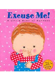Excuse Me! : A Little Book of Manners, LI/E