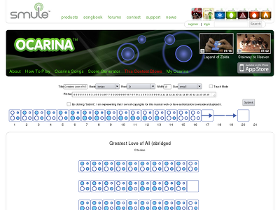http://ocarina.smule.com/score?mode=Ionian&root=D&pitches=5+5+5+5+5+5+3+5+3+1+5+5+3+1+8+7+7+5+3+20+8+8+8+7+8+7+6+7+8+1+1+3+5+3+3+3+5+6+5+1+11+11+11+11+10+11+11+10+10+11+11+13+15+15+13+11+10+10+11+11+11+10+11+11+11+10+11+11+13+15+13+11+20+11+10+8+7+1+5+3+3+11+10+8+7+6+7+11+10+8+7+8+7+1+5+3+3+5+6+5+1+20+16+15+13+11+6+6+16+15+13+11+9+11+16+15+13+11+6+6+6+7+8+7+8+7+9+8+6&width=10&size=small&title=Greatest%2520Love%2520of%2520All%2520(abridged