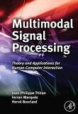 Multimodal Signal Processing : Theory and Applications for Human-Computer Interaction