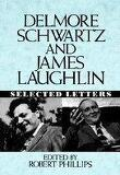 Delmore Schwartz and James Laughlin: Selected Letters (Hardcover)