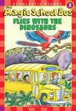 MAGIC SCHOOL BUS: FLIES WITH THE DINOSAURS,PB