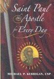 Saint Paul the Apostle for Every Day: A Vision That Inspires, a Mission for Life (Paperback)
