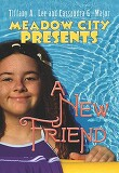 Meadow City Presents: A New Friend (Paperback)