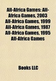 All-Africa Games: All-Africa Games, 2003 All-Africa Games, 1999 All-Africa Games, 1987 All-Africa Games, 1995 All-Africa Games