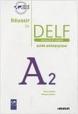 Reussir le Delf Scolaire & Junior A2, Guide pedagogique