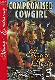 Compromised Cowgirl [Bride Train 3] [The Reece Butler Collection] (Siren Publishing Menage Everlasting)