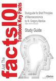 Studyguide for Brief Principles of Macroeconomics by N. Gregory Mankiw, ISBN 9780538453073