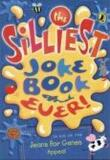The Silliest Joke Book Ever!