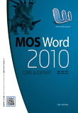 MOS Word 2010 Core & Expert