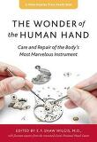 The Wonder of the Human Hand: Care and Repair of the Body's Most Marvelous Instrument