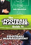 The Football Manager Guide to Football Management (Paperback)
