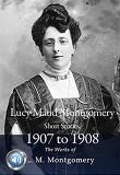 몽고메리 연도별 단편모음집 5 (Lucy Maud Montgomery Short Stories, 1907 to 1908) 들으면서 읽는 영어 명작 456