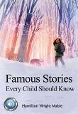 모든 어린이가 알아야 유명한 이야기 (Famous Stories Every Child Should Know) 들으면서 읽는 영어 명작 677