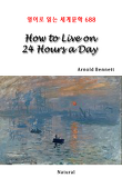How to Live on 24 Hours a Day (영어로 읽는 세계문학 688)