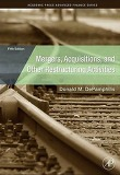 Mergers, Acquisitions, and Other Restructuring Activities : An Integrated Approach to Process,