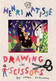Henri Matisse : Drawing With Scissors