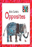Eric Carle''s Opposites