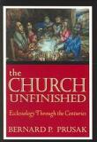 The Church Unfinished: Ecclesiology Through the Centuries (Paperback)
