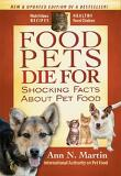 Food Pets Die for, 3/e : Shocking Facts About Pet Food