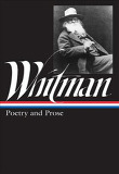 Walt Whitman : Complete Poetry and Collected Prose