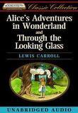 Alice's Adventures in Wonderland and Through the Looking Glass(Audio)[Unabridged]