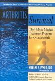 Arthritis Survival : The Holistic Medical Treatment Program for Osteoarthritis