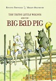 THREE LITTLE WOLVES & BIG BAD PIG, PB