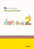 We Love Piano! Kids Time 2