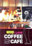 I LOVE COFFEE AND CAFE