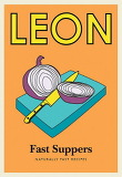 Little Leon: Fast Suppers-Naturally Fast Recipesfins