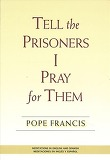 Tell the Prisoners I Pray for Them