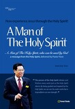 A Man of The Holy Spirit