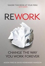 ReWork : Change the Way You Work Forever