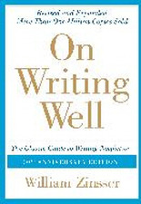 On Writing Well : The Classic Guide to Writing Nonfiction (Paperback/ 30th Anniversary Edition)