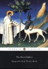 Desert Fathers : Sayings of the Early Christian Monks