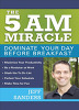 The 5 A.M. Miracle : Dominate Your Day Before Breakfast (Paperback)
