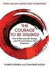 The Courage To Be Disliked : How to free yourself, change your life and achieve real happiness (Hardcover)