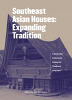 Southeast Asian Houses : Expanding Tradition