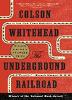 The Underground Railroad (Pulitzer Prize Winner)