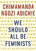 We Should All Be Feminists (Paperback/ Reprint Edition)
