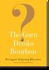 Guru Drinks Bourbon