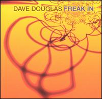Dave Douglas - Freak in
