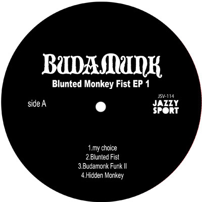 Budamunk/Blunted Monkey Fist EP1 'New Release'