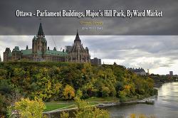 오타와 Ottawa - 국회의사당, 메이저힐공원, 바이워드마켓 (2014.10.11)