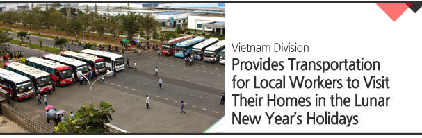 Vietnam Division Provides Transportation for Local Workers to Visit Their Homes in the Lunar New Year's Holidays