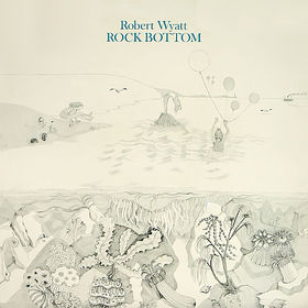 Robert Wyatt - Rock Bottom (1974)
