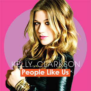 People Like Us - Kelly Clarkson