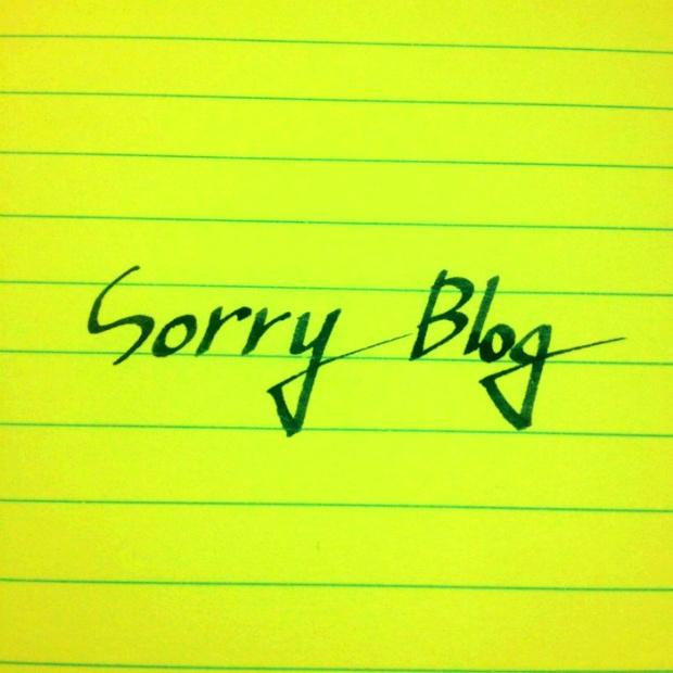 Sorry Blog